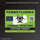 Zombie Pennsylvania State Hunting Permit Sticker Self Adhesive Vinyl Decal PA