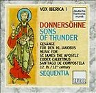 Vox Iberica I: Donners�hne (Sons Of Thunder) - Music For St. James The Apostle,