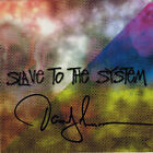 SLAVE TO THE SYSTEM - Slave to the System (CD 2001) signed by Damon