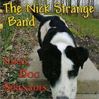 The NICK STRANGE BAND - Stray Dog Serenades (CD 2006)