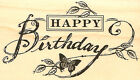 Happy Birthday Wood Mounted Rubber Stamp IMPRESSION OBSESSION NEW D4388