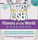 The Biggest Loser Favors of the World Cookbook  Take Your Taste Buds on a Globa