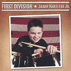 JASON HARTLESS JR. - First Division (CD 2004)