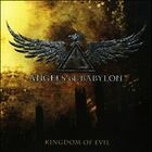 NEW - Kingdom of Evil by Angels of Babylon