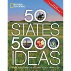 50 States 5000 Ideas Where to Go When to Go What to See What to Do