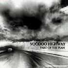 Part of the Plan Voodoo Highway CD
