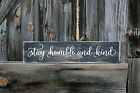 Large Rustic Primitive Sign Stay Humble and Kind Country Home Distressed Wood