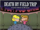 Death By Field Trip:  A FoxTrot Collection   Excellent