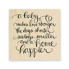 A BABY Makes Home Happier Saying Wood Mounted Rubber Stamp Stampendous Q227 NEW
