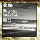 Santa Ana Winds Micahel Whitehead CD