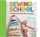 Sewing School 21 Sewing Projects Kids Will Love to Make pb by Amie Plumley