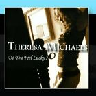 Do You Feel Lucky? Theresa Michaels CD
