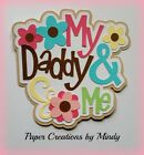 Craftecafe Mindy Daddy Father Girl premade paper piece scrapbook title diecut
