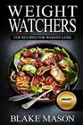 Weight Watchers Top Recipes For Weight Loss The Smart Points Cookbook Guide wi