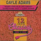 GAYLE ADAMS YOUR LOVE IS A LIFE SAVER / STRETCHIN' OUT / LOVE FEVER CD-SGL 1993