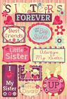 KAREN FOSTER DESIGN SISTERS FOREVER FAMILY GIRLS CARDSTOCK SCRAPBOOK STICKERS
