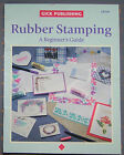RUBBER STAMPING A BEGINNERS GUIDE BOOK FUN RUBBER STAMP TECHNIQUES
