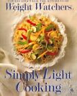 Weight Watchers Simply Light Cooking 250 Recipes from the Kitchens of Weight Wa