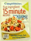 WEIGHT WATCHERS FIVE INGREDIENT 15 MINUTE RECIPES SUMMER 2012