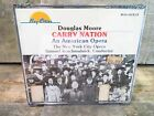 Carry Nation - An American Opera by Douglas Moore (CD, 2 Discs) NEW Sealed