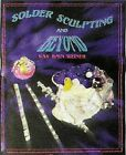 Stained Glass Pattern Book SOLDER SCULPTING  BEYOND