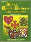 Stained Glass Pattern Book MORE CELTIC DESIGNS