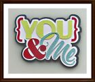 You  Me Title Premade Paper Piecing Embellishment 4 Pages SC4S