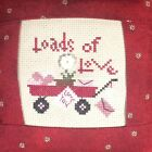 Loads of Love Finished Completed Cross Stitched Pillow 6x 6