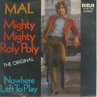 Mal mighty Mighty roly poly / nowhere left to play  * Singel