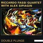 RICCARDO FASSI QUARTET WITH ALEX SIPIAGIN / DOUBLE PLUNGE...