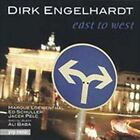 DIRK ENGERHARDT / EAST TO WEST...