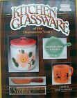 NEW VINTAGE KITCHEN GLASS PRICE GUIDE COLLECTORS BOOK includes Fire King