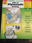 History Pockets  Life in Plymouth Colony Grades 1 3 by Evan Moor 2003 Paper