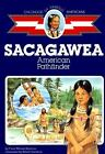 Childhood of Famous Americans Sacagawea  American Pathfinder by Flora Warren