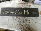 BLESS OUR HOME Primitive Vintage Look Repro Shabby Wood Sign Country 26