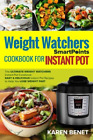 Weight Watchers Smartpoints Cookbook for Instant Pot The Ultimate Weight Watche
