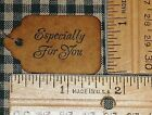 25 XSMALL~ ESPECIALLY FOR YOU ~ PRIMITIVE COFFEE STAINED gift price HANG TAGS