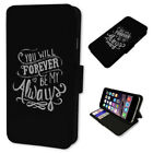 FOREVER BE MY ALWAYS QUOTE  FLIP PHONE CASE COVER WALLET CARD HOLDER 2018