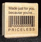 Priceless Stamp Made just for you because youre Priceless Inkadinkado Unique