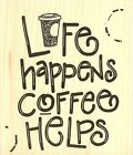 Coffee Helps Life Wood Mounted Rubber Stamp IMPRESSION OBSESSION E21008 New