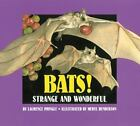 Bats! Strange and Wonderful by Laurence Pringle c2000, Hardcover, VGC
