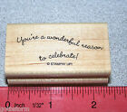 Youre a wonderful Rubber Stamp Single celebrate by Stampin Up Curvy Verses