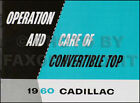 1960 Cadillac Convertible Top Owners Manual 60 Series 62 Operation and Care Book