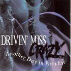 Another Day in Paradise * by Drivin' Miss Crazy (CD, Dec-2002, Harvest Media...