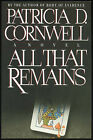 Fiction ALL THAT REMAINS by Patricia D Cornwell 1992 Signed ARC