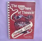 SHAPE OF THINGS IN CARNIVAL GLASS DONALD E MOORE SIGNED 1975 SPIRAL PAPER BACK