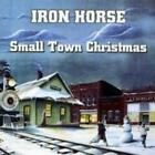 IRON HORSE: SMALL TOWN CHRISTMAS (CD)