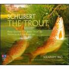 Schubert: Piano Quintet Trout Seraphim Trio CD