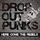 HERE COMES THE REBELS DROP OUT PUNKS CD