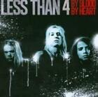 LESS THAN 4: BY BLOOD BY HEART (CD)